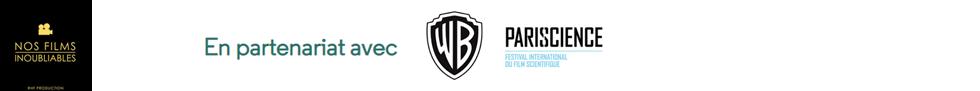 Organisateur RHF : Nos films inoubliables - En partenariat avec Warner Bros et Pariscience, Festival international du film scientifique